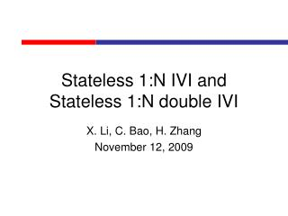 Stateless 1:N IVI and Stateless 1:N double IVI