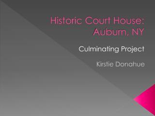 Historic Court House: Auburn, NY