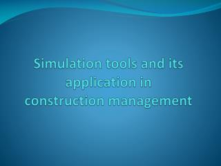 Simulation tools and its application in  construction management