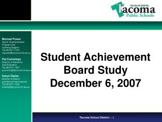 Student Achievement Board Study December 6, 2007