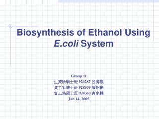 Biosynthesis  of Ethanol Using  E.coli  System