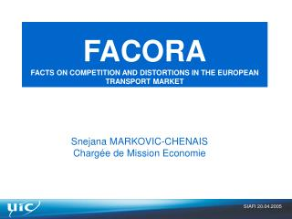 FACORA FACTS ON COMPETITION AND DISTORTIONS IN THE EUROPEAN TRANSPORT MARKET