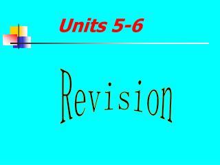 Units 5-6