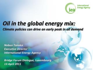 Oil in the global energy mix: Climate policies can drive an early peak in oil demand