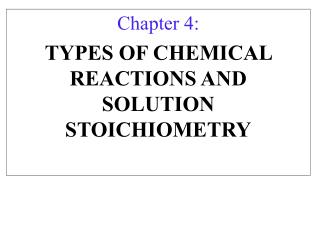 Chapter 4: TYPES OF CHEMICAL REACTIONS AND  SOLUTION STOICHIOMETRY