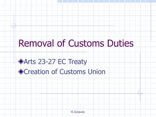 Removal of Customs Duties