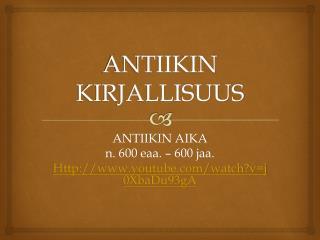 ANTIIKIN KIRJALLISUUS