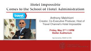 Hotel Impossible  Comes to the School of Hotel Administration