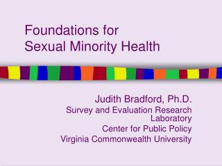 Foundations for  Sexual Minority Health