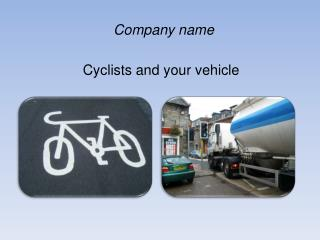 Cyclists and your vehicle