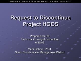 Request to Discontinue Project HGOS