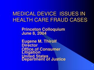 MEDICAL DEVICE  ISSUES IN HEALTH CARE FRAUD CASES
