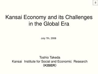Kansai Economy and its Challenges  in the Global Era