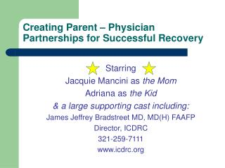 Creating Parent � Physician Partnerships for Successful Recovery