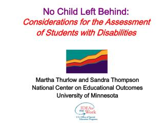 No Child Left Behind:  Considerations for the Assessment  of Students with Disabilities