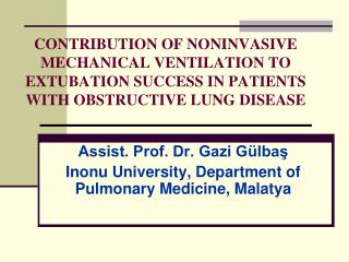 Assist. Prof. Dr. Gazi Gülbaş Inonu University, Department of Pulmonary Medicine, Malatya