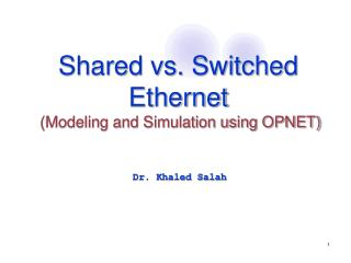 Shared vs. Switched Ethernet  Modeling and Simulation using OPNET