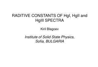 Introduction Radiative  Constants of Hg I States  Radiative  Constants of Hg II States
