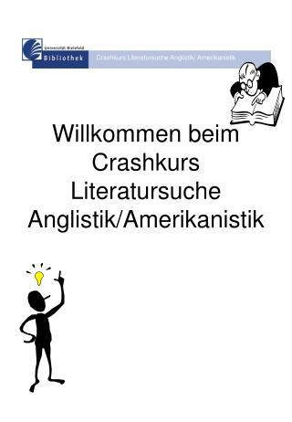 Willkommen beim  Crashkurs Literatursuche Anglistik/Amerikanistik
