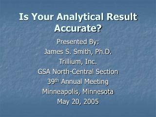 Is Your Analytical Result Accurate?