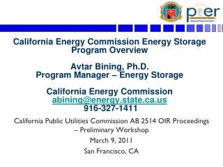 California Energy Commission Energy Storage Program Overview   Avtar Bining, Ph.D. Program Manager   Energy Storage  Cal