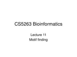 CS5263 Bioinformatics