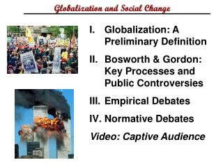 Globalization: A Preliminary Definition Bosworth  Gordon: Key Processes and Public Controversies Empirical Debates Norma