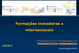 Formações inovadoras e internacionais