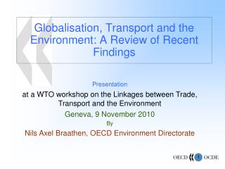 Globalisation, Transport and the Environment: A Review of Recent Findings