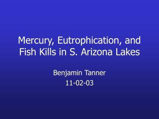Mercury, Eutrophication, and Fish Kills in S. Arizona Lakes