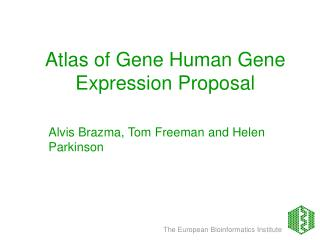 Atlas of Gene Human Gene Expression Proposal