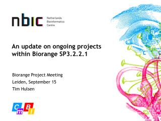 An update on ongoing projects within Biorange SP3.2.2.1
