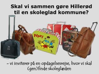 Skal vi sammen gøre Hillerød til en skoleglad kommune?