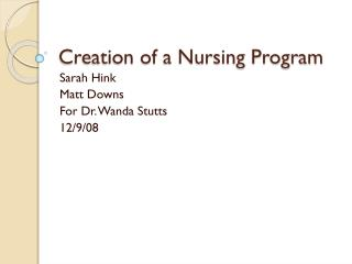 Creation of a Nursing Program