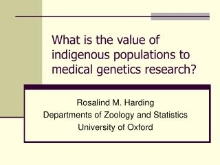 What is the value of indigenous populations to medical genetics research?