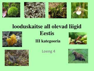 looduskaitse all olevad liigid Eestis