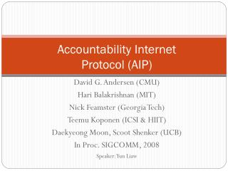 Accountability Internet Protocol (AIP)
