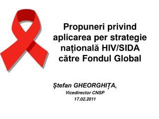 Propuneri privind aplicarea per strategie națională HIV/SIDA  către  Fondul  G lobal