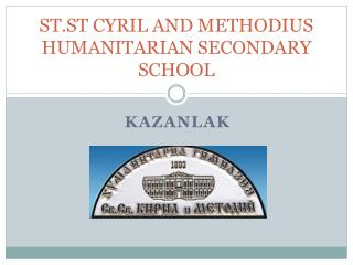 ST.ST CYRIL AND METHODIUS HUMANITARIAN SECONDARY SCHOOL