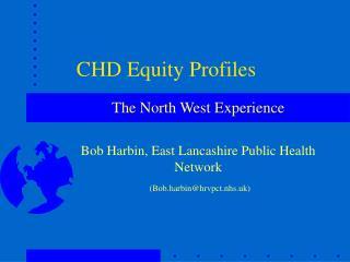 CHD Equity Profiles