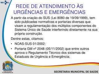REDE DE ATENDIMENTO �S URG�NCIAS E EMERG�NCIAS