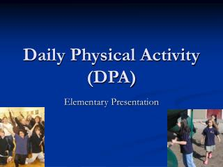 Daily Physical Activity (DPA)