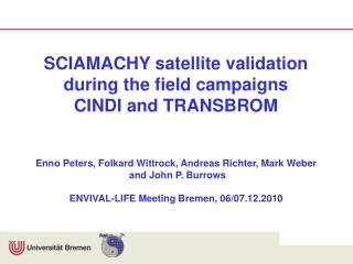 SCIAMACHY satellite validation  during the field campaigns CINDI and TRANSBROM