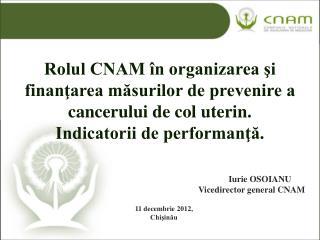 Iurie OSOIANU Vicedirector  general CNAM 11 decembrie 2012, Chişinău