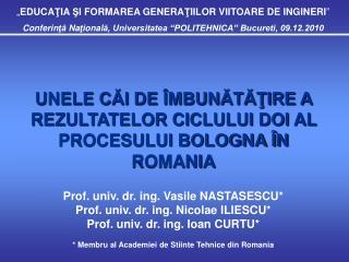 """"""" EDUCA Ţ IA  Ş I FORMAREA GENERA Ţ IILOR VIITOARE DE INGINERI """""""