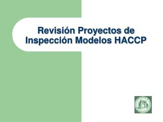 Revisión Proyectos de Inspección Modelos HACCP