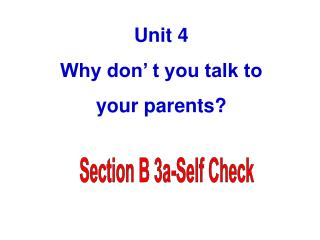 Unit 4 Why don' t you talk to  your parents?