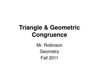 Triangle & Geometric Congruence