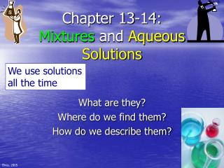 Chapter 13-14: Mixtures  and  Aqueous Solutions