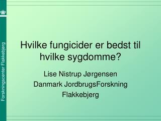 Hvilke fungicider er bedst til hvilke sygdomme?